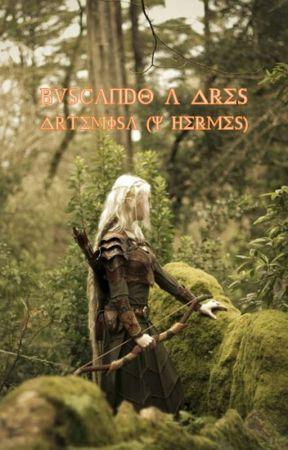 Buscando a Ares (Artemisa y Hermes aunque él solo estorba) by its_me_zuly_