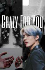 Crazy For You   E.S ✔ by tbznewberry