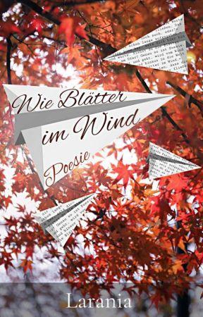 Wie Blätter im Wind by Larania_