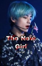 The New Girl (Taehyung)/Completed by MonicaT763