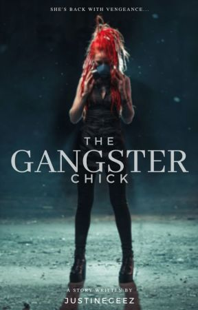 The Gangster Chick by justineGeez