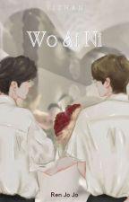 || WO AI NI || by Ren_JoJo