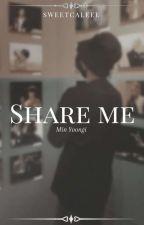 Share Me    Min Yoongi✔ by sweetcaleee