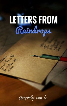 Letters From Raindrops by crystally_rain_fc