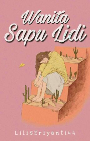 Wanita Sapu Lidi [HIATUS] by LilisEriyanti44