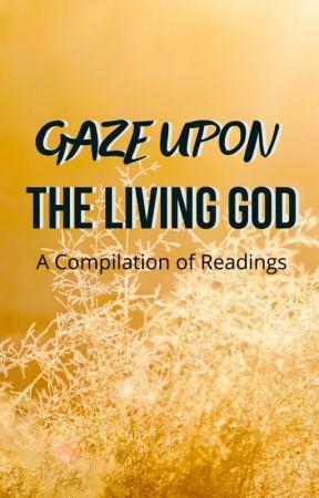 Gaze Upon The Living God by EndTimesResources