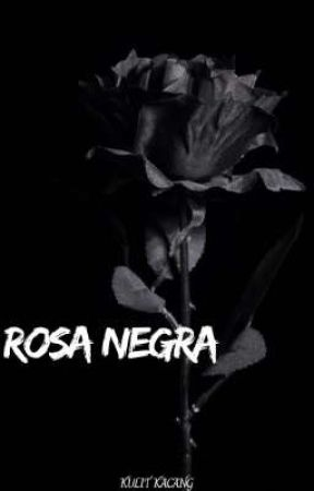 ROSA NEGRA ( ON GOING ) by thismeim