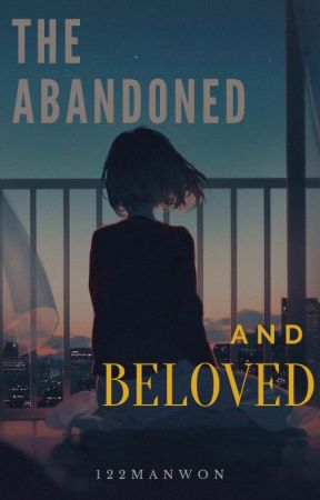 The Abandoned and Beloved by 122ManWon
