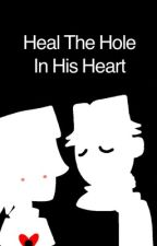 Heal The Hole In His Heart - A NoCo fanfic by HonkOrGetChonk