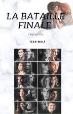 La Bataille finale : Teen wolf fanfiction par Cassi2301
