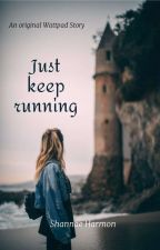 Just Keep Running.   by kimmy2590