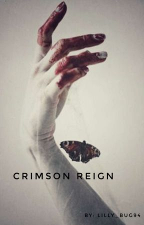 Crimson Reign by Lilly_bug94