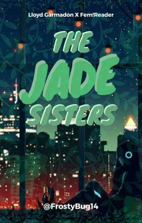 The Jade Sisters (Lloyd Garmadon X Fem!Reader) by FrostyBug14