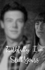 Faithfully, I'm Still Yours by klaineysnixx6133
