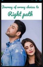 Journey of wrong choices to right path!! (COMPLETED) by Sahibheer