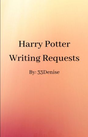Harry Potter Writing Requests by 33denice