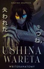 Ushinawareta (失われた) || ᴋɪᴍᴇᴛsᴜ ɴᴏ ʏᴀɪʙᴀ [On Hold] by WriterAnatomy