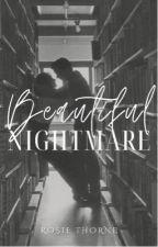 Beautiful Nightmare (The Beautiful #1) ✓ by rosylnx