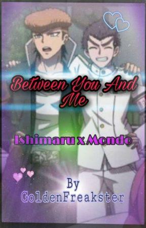 Between Me And You | Kiyotaka Ishimaru x Mondo Owada | by GoldenFreakster