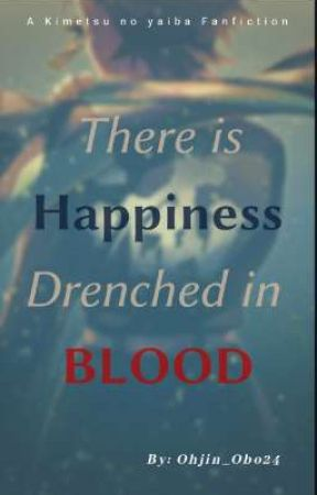 There is Happiness Drenched in Blood [COMING SOON] by Ohjin_Obo24