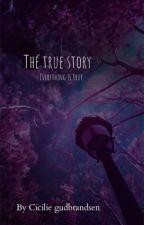 The true story  by cicilielove