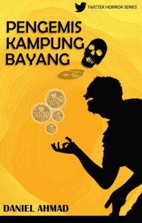PENGEMIS KAMPUNG BAYANG by AhmadDanielo
