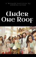 Under One Roof by anamika_writes