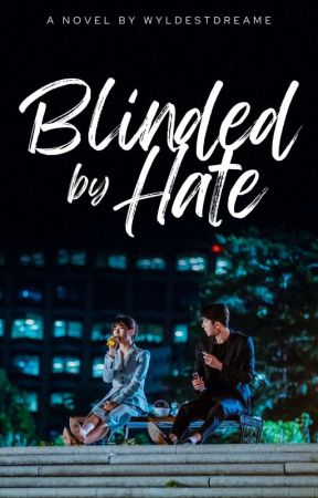 Blinded by Hate by flyhighblue