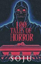 100 Tales Of Horror ni Kuya_Soju