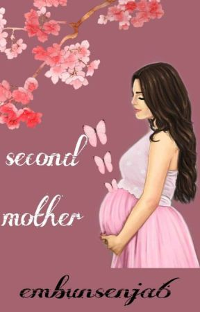 second mother [COMPLETED] by EmbunSenja6