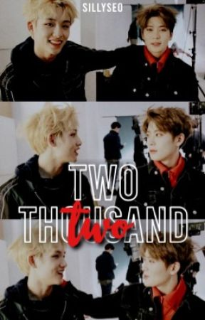 [✓] TWO THOUSAND TWO ☾ jaewin one shot. by sillyseo