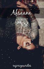 Afsaana (✔) by rajoriyawrites
