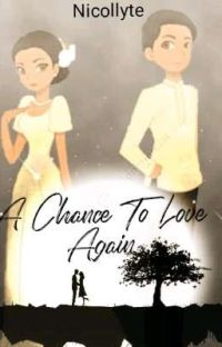 A Chance To Love Again      (Completed) cover