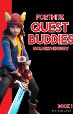 Fortnite: Quest Buddies by GoldeeTheShrew_