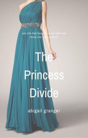 The Princess Divide by AbigailGranger