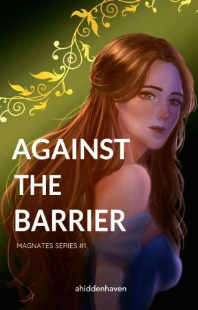 Against the Barrier (Magnates Series #1) by ahiddenhaven