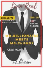 Mr.Billionaire Meets Ms.Clumsy by Just_SparkleBlue