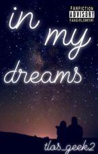 In My Dreams    ✔ by queen_of_tlos