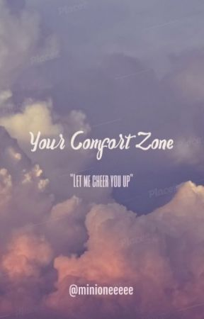 Your Comfort Zone by Minioneeeee