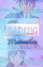 A Detective Conan Fanfiction Story: Fading Memories by MQWrites