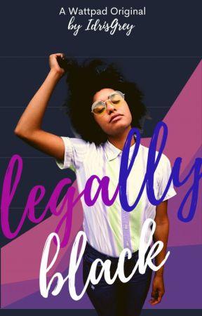 Legally Black [COMPLETE] by IdrisGrey