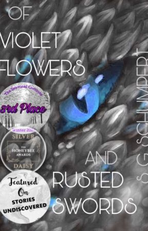 Of Violet Flowers and Rusted Swords ✓ by SGSchumpertWrites