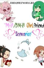 MHA/BNHA Girlfriend Scenarios X FEM! Reader by TheQueenofLGBT