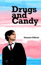 Drugs and Candy by Temmie-Official