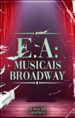 E.A: Musicais da Broadway • Em Andamento by concursoalexandrita
