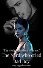 The Nerd who cried Bad Boy by lil-leigh