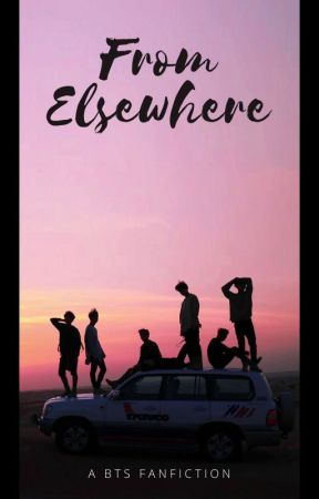 From Elsewhere || A BTS fan fiction by NyToCaliElMariachi