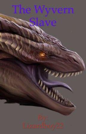 Wyvern Slave ( rewrite) by Lizardboy22