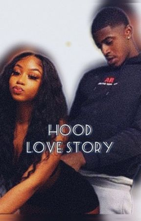 Hood Love Story 🖤 by AngieAlex12