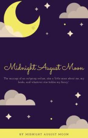 Midnight August Moon  by MidnightAugustMoon